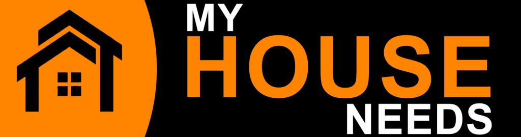 My House Needs